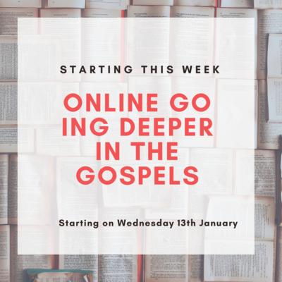 Going deeper in the Gospels - Online interactive teaching