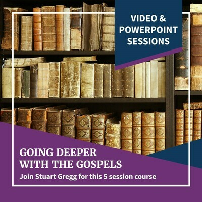 Going deeper with the Gospels - Video and PowerPoint Sessions