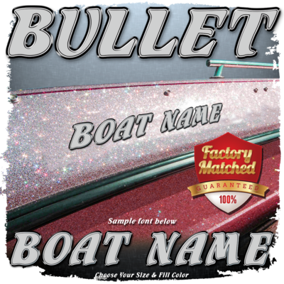 Domed Boat Name in the Bullet Font, Choose any fill color and we'll add the Factory Matched Outlines, Black/Chrome/Black.