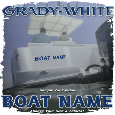 Domed Boat Name in the Grady-White Font, Choose Your Own Colors