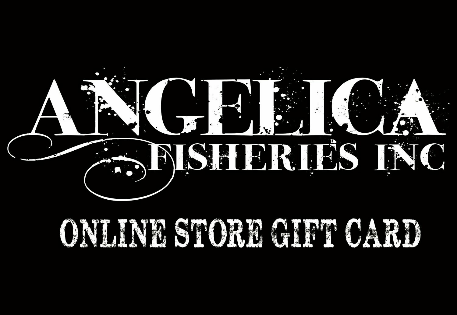 Angelica Fisheries Gift Card