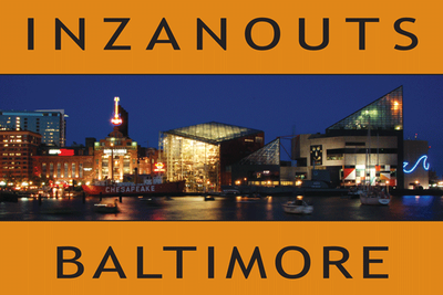INZANOUTS Baltimore, MD (Hardcopy - FREE SHIPPING)
