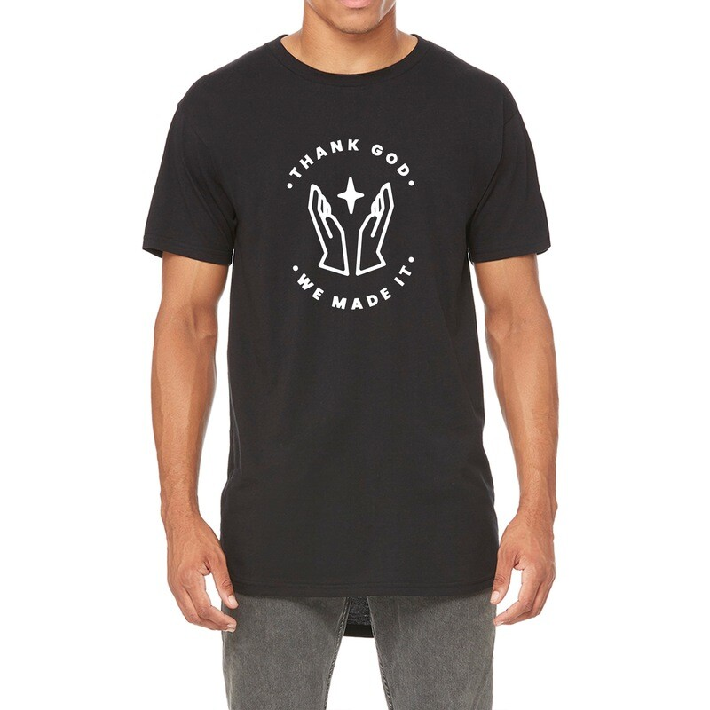 Thank God We Made It - Drop Tail Tee