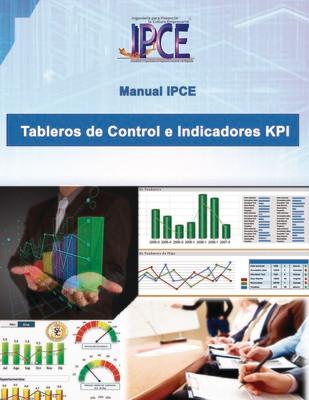 Manual Tableros de Control e Indicadores KPI (Incluye archivos editables en Excel de casos prácticos)
