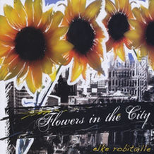 Flowers In The City (LP, 2009)