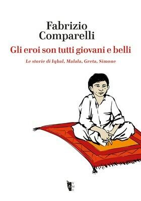 Fabrizio Comparelli - Gli eroi son tutti giovani e belli