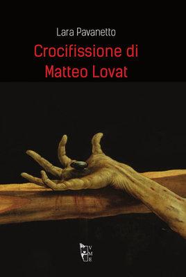 Lara Pavanetto - Crocefissione di Matteo Lovat