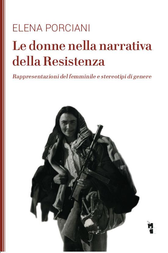Elena Porciani - Le donne nella narrativa della Resistenza