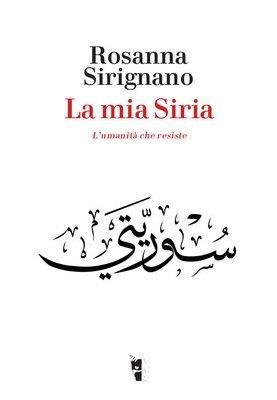 Rosanna Sirignano - La mia Siria