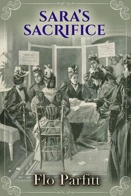 Sara's Sacrifice: A Daughters of Evolution Novel by Flo Parfitt