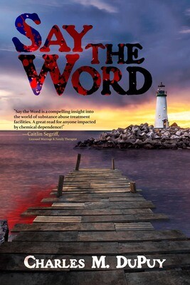 Say the Word by Charles M. DuPuy