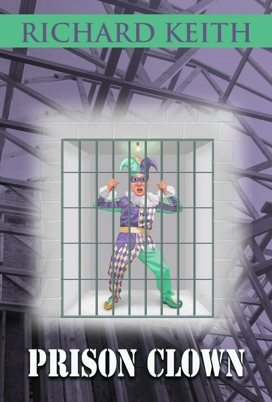 Prison Clown by Richard Keith