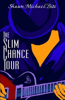 PRE-ORDER: The Slim Chance Tours by Shawn Michael Bitz