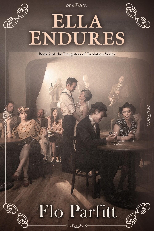 PRE-ORDER: Ella Endures: A Daughters of Evolution Novel by Flo Parfitt