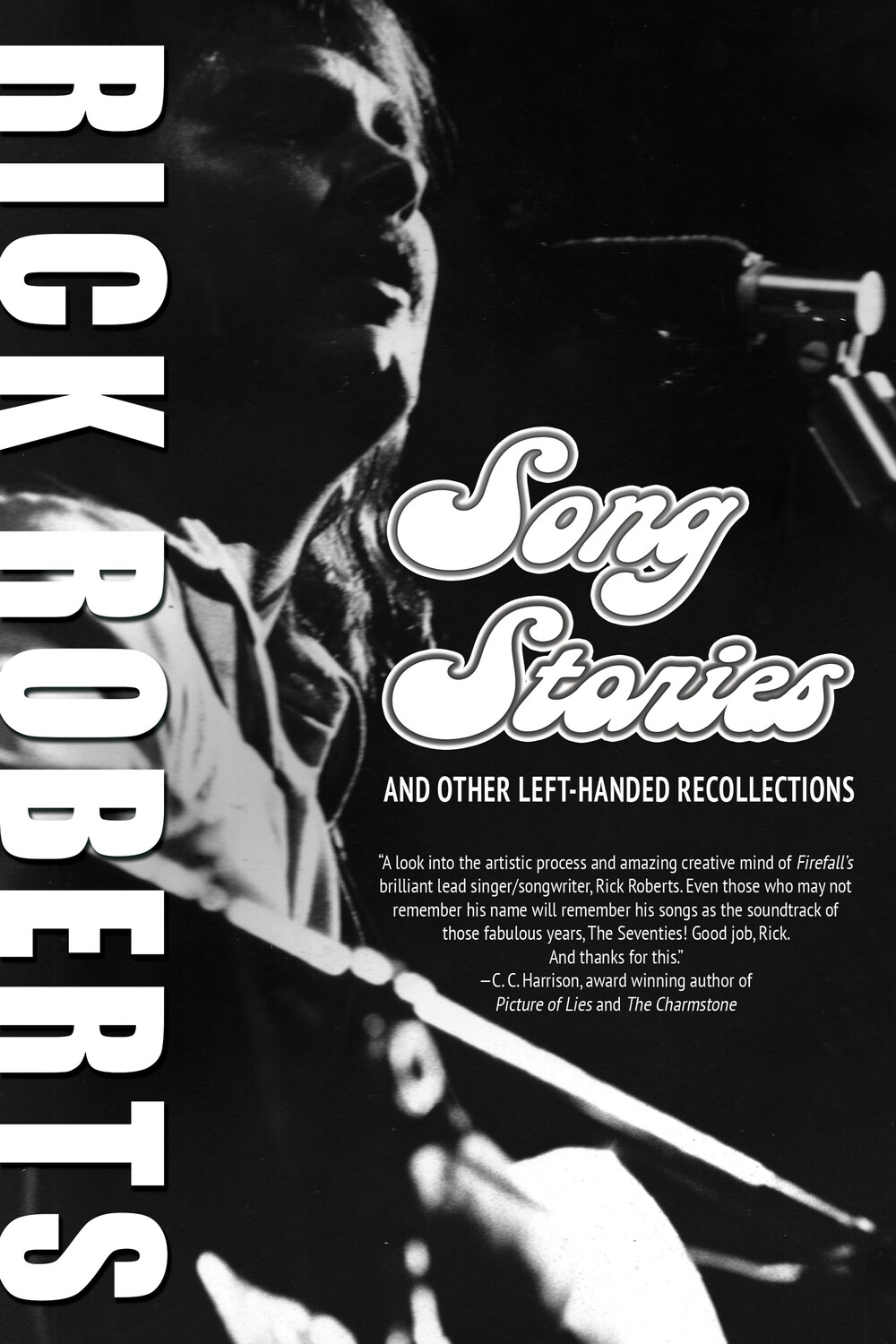 Song Stories and Other Left-Handed Recollections by Rick Roberts