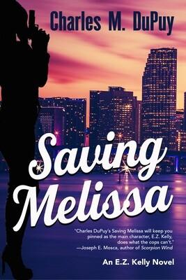 Saving Melissa: An E.Z. Kelly Novel by Charles M. DuPuy
