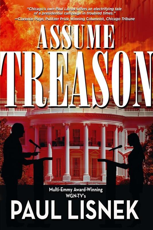 Assume Treason by Paul Lisnek