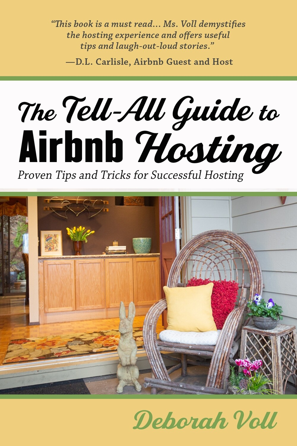 PRE-ORDER: ​The Tell-All Guide to Airbnb Hosting by Deborah Voll