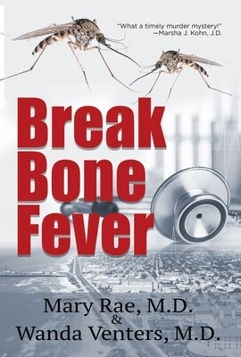 PRE-ORDER: Break Bone Fever by Mary Rae, M.D. and Wanda Venters, M.D.