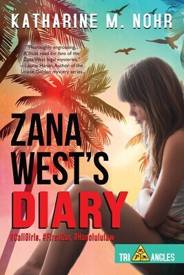 Zana West's Diary: Prequel to the Tri-Angles Series by Katharine M. Nohr
