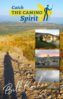 PRE-ORDER: Catch the Camino Spirit by Bill Koehne