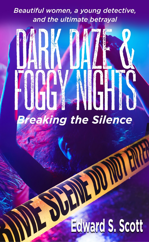 PRE-ORDER: Dark Daze and Foggy Nights: The Untold Story by Edward S. Scott