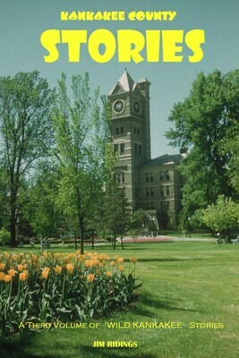 Kankakee County Stories: VOL 3 of