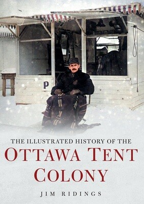 """""""The Illustrated History of the Ottawa Tent Colony"""""""