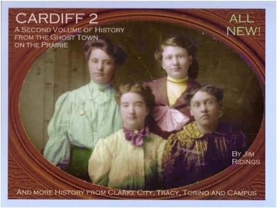 Cardiff 2: A Second Volume of History From the Ghost Town on the Prairie The Story of Coal Mining Towns