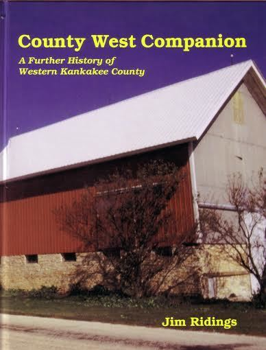 County West Companion: A Further History of Western Kankakee County