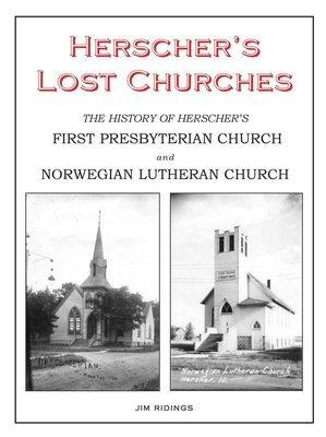 Herscher's Lost Churches: History of First Presbyterian Church and Norwegian Lutheran Church