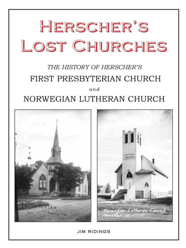 Herscher's Lost Churches: History of First Presbyterian Church and Norwegian Lutheran Church