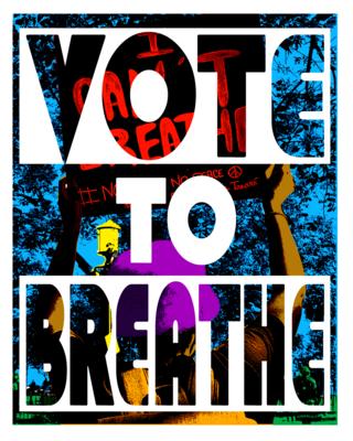 VOTE TO BREATHE - Art Print
