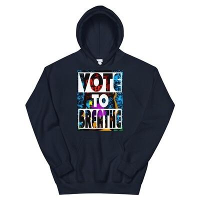 VOTE TO BREATHE HOODIE