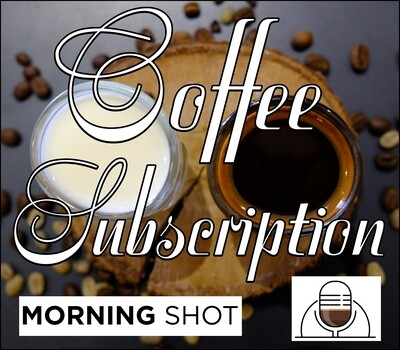 Monthly Subscription - MORNING SHOT