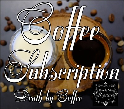 Monthly Subscription -  Death by Coffee range
