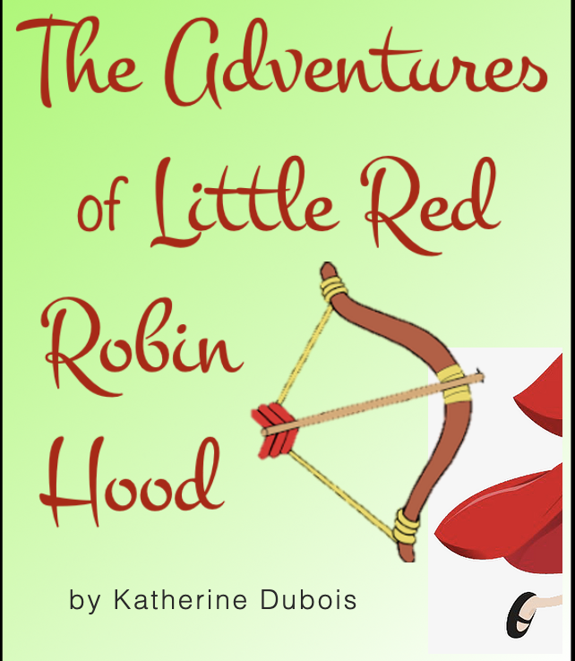 Camp:  Play--The Adventures of Little Red Robin Hood (ages 10-18)  June 21-26,  9:00am--12:30pm M-F, 1-8pm Sat.