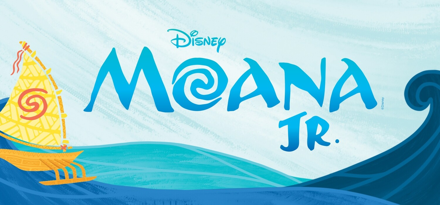 Camp Musical: Moana Afternoon Cast July 12-16 (ages 11-16) 4:00pm -8:30pm M-Th, 1pm-9pm Sat