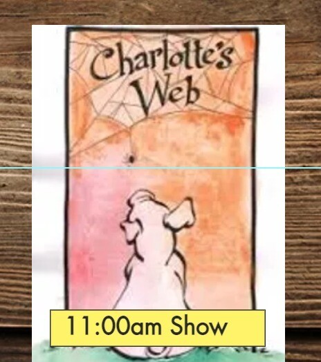 Charlotte's Web April 24th 11:00AM Show --2 tickets per student only