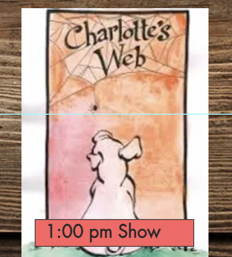 Charlotte's Web April 24th-- 1:00pm Show --2 tickets per student only