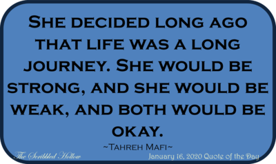 Life was a long journey ... be okay - Jan 16th Quote