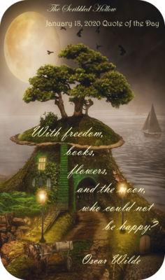 Freedom, books, flowers, moon  - Jan 18th Quote