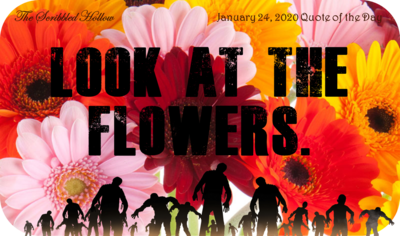 Look at the Flowers Magnet - Jan 24th Quote