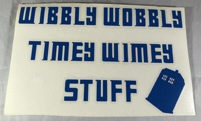Wibbly Wobbly Timey Wimey Stuff Vinyl Sticker