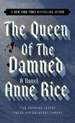 The Queen of the Damned - Vampire Chronicles #3