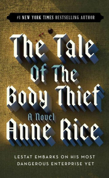 The Tale of the Body Thief - Vampire Chronicles #4