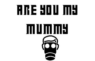 Are you my mummy? Vinyl Sticker