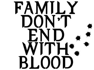 Family Don't End With Blood Vinyl Sticker