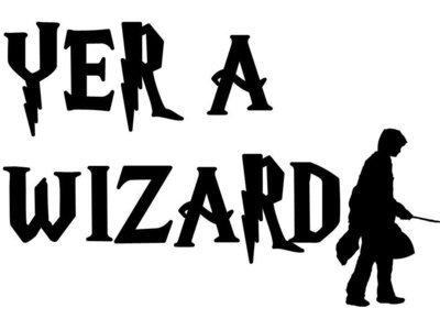 Yer a Wizard Vinyl Sticker