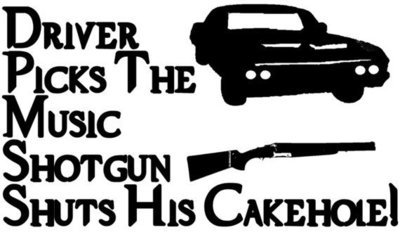 Driver Picks the Music, Shotgun Shuts his Cakehole
